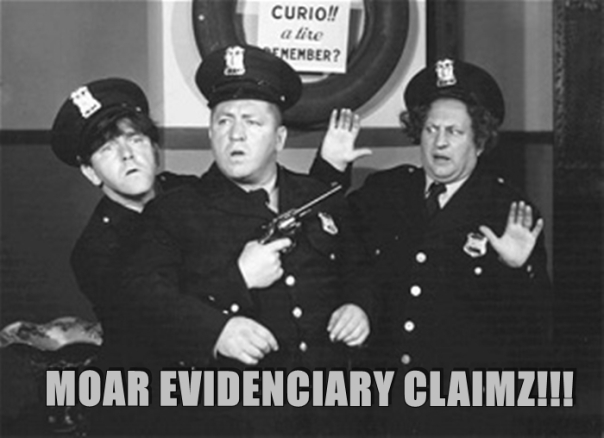 Moar evidenciary claimz